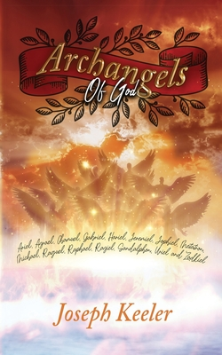 Archangels of God: Ariel, Azrael, Chamuel, Gabriel, Hariel, Jeremiel, Jophiel, Metatron, Michael, Raguel, Raphael, Raziel, Sandalphon, Ur Cover Image