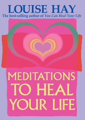 Meditations to Heal Your Life Cover Image