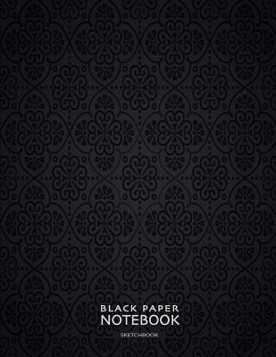 Black Paper Notebook Sketchbook: for Gel Pen Drawing and Doodling or Mandala Art for Stress Release and Relaxation Cover Image