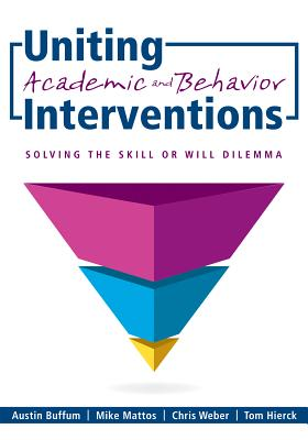Uniting Academic and Behavior Interventions: Soving the Skill or Will Dilemma Cover Image