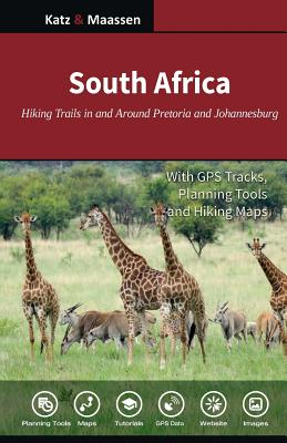 South Africa: Hiking Trails in and Around Pretoria and Johannesburg: Day Walks and Wildlife Hikes Cover Image