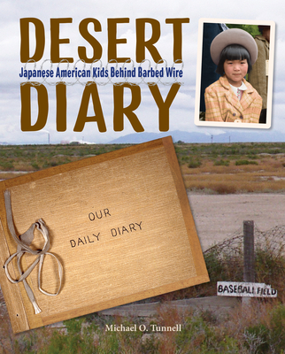 Desert Diary: Japanese American Kids Behind Barbed Wire Cover Image