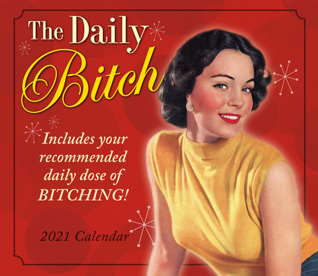 2021 the Daily Bitch Boxed Daily Calendar Cover Image