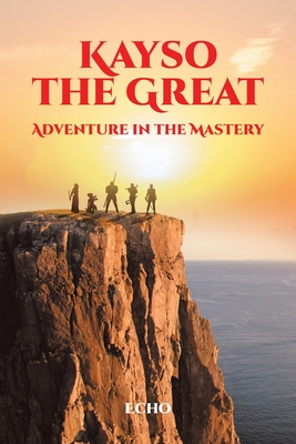 Kayso The Great: Adventure in the Mastery Cover Image