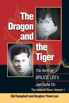 The Dragon and the Tiger, Volume 1: The Birth of Bruce Lee's Jeet Kune Do Cover Image