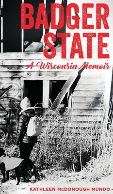 Badger State--A Wisconsin Memoir (HC) Cover Image