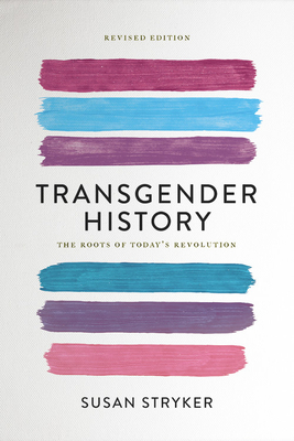 Transgender History, second edition: The Roots of Today's Revolution (Seal Studies) Cover Image