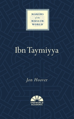 Ibn Taymiyya (Makers of the Muslim World) Cover Image