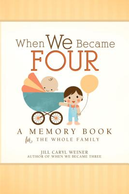 When We Became Four: A Memory Book for the Whole Family Cover Image