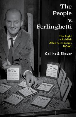 The People V. Ferlinghetti: The Fight to Publish Allen Ginsberg's Howl Cover Image