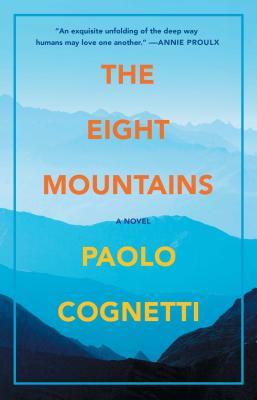The Eight Mountains: A Novel Cover Image