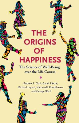 The Origins of Happiness: The Science of Well-Being Over the Life Course Cover Image