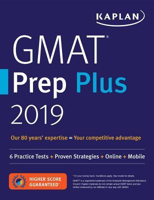 GMAT Prep Plus 2019: 6 Practice Tests + Proven Strategies + Online + Mobile (Kaplan Test Prep) Cover Image