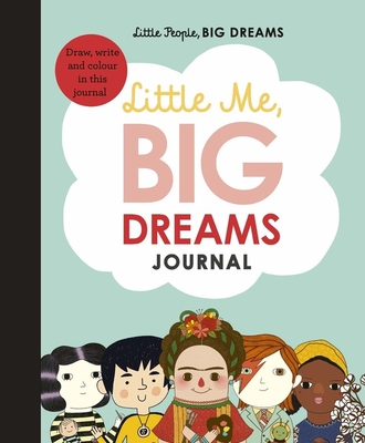 Little Me, Big Dreams Journal: Draw, write and color this journal (Little People, BIG DREAMS) Cover Image