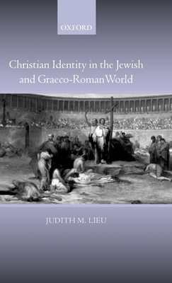 Christian Identity in the Jewish and Graeco-Roman World Cover