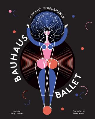 Bauhaus Ballet: (Beautiful, illustrated pop-up ballet book for Bauhaus Ballet lovers and children) Cover Image