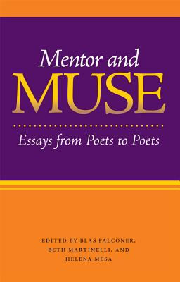Mentor and Muse: Essays from Poets to Poets Cover Image