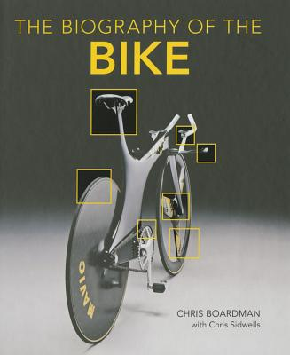 Biography of the Bike: The Ultimate History of Bike Design Cover Image