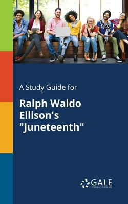 A Study Guide for Ralph Waldo Ellison's Juneteenth Cover Image