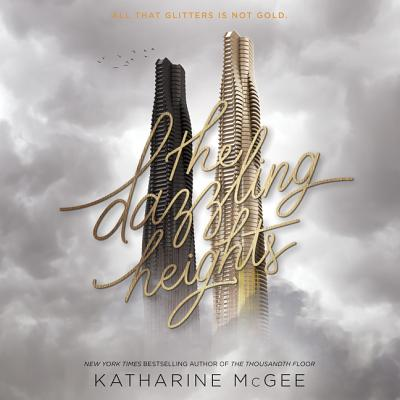 The Dazzling Heights Lib/E (Thousandth Floor #2) Cover Image