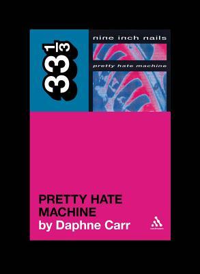 Cover for Pretty Hate Machine (33 1/3 #78)