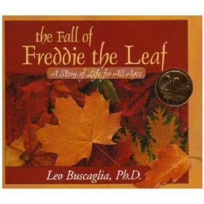 The Fall of Freddie the Leaf: A Story of Life for All Ages Cover Image