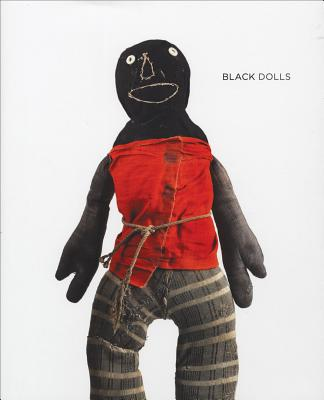 Black Dolls: Unique African American Dolls, 1850-1930 from the Collection of Deborah Neff Cover Image