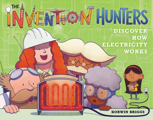 The Invention Hunters Discover How Electricity Works Cover Image