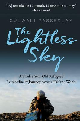The Lightless Sky: A Twelve-Year-Old Refugee's Extraordinary Journey Across Half the World Cover Image