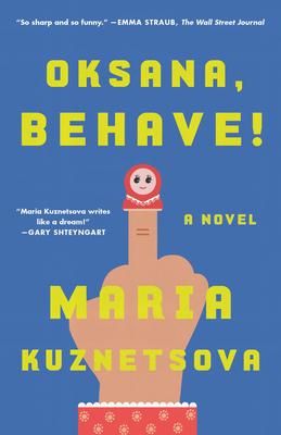 Oksana, Behave!: A Novel Cover Image