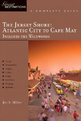 Explorer's Guides: The Jersey Shore: Atlantic City to Cape May: Includes the Wildwoods: A Complete Guide cover