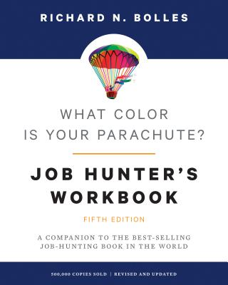 What Color Is Your Parachute? Job-Hunter's Workbook, Fifth Edition: A Companion to the Best-selling Job-Hunting Book in the World Cover Image