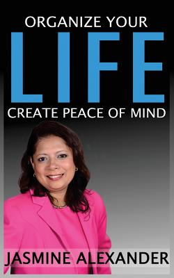 Organize your Life, Create Peace of Mind Cover Image