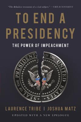 To End a Presidency: The Power of Impeachment Cover Image