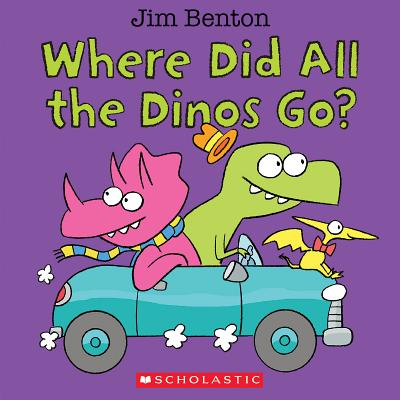 Where Did All the Dinos Go by Jim Benton