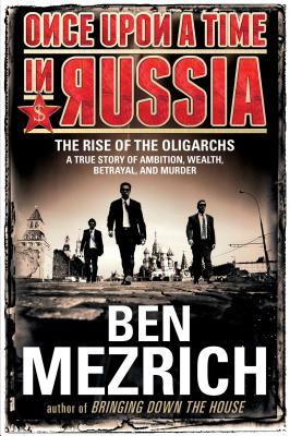 Once Upon a Time in RussiaBen Mezrich