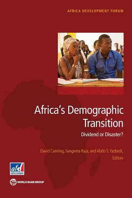 Africa's Demographic Transition: Dividend or Disaster? (Africa Development Forum) Cover Image