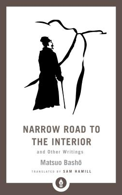 Narrow Road to the Interior: And Other Writings (Shambhala Pocket Library) Cover Image
