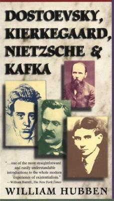 Dostoevsky, Kierkegaard, Nietzsche & Kafka Cover Image