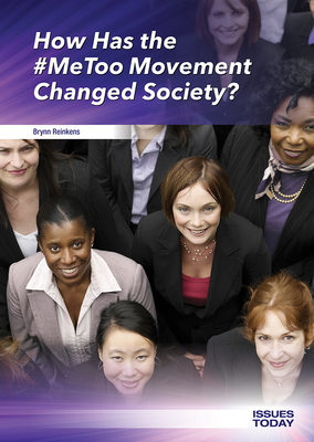 How Has the #metoo Movement Changed Society? (Issues Today) Cover Image