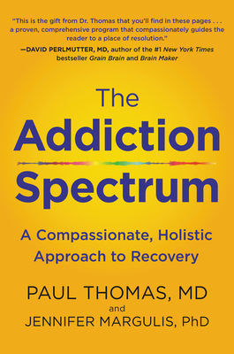 The Addiction Spectrum: A Compassionate, Holistic Approach to Recovery Cover Image