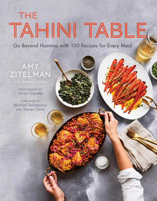 The Tahini Table: Go Beyond Hummus with 100 Recipes for Every Meal Cover Image