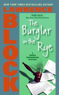 The Burglar in the Rye (Bernie Rhodenbarr #9) Cover Image