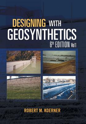 Cover for Designing with Geosynthetics - 6th Edition Vol. 1
