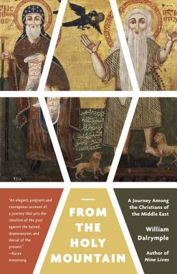 From the Holy Mountain: A Journey Among the Christians of the Middle East Cover Image