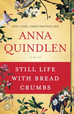 Still Life with Bread Crumbs (Paperback) By Anna Quindlen