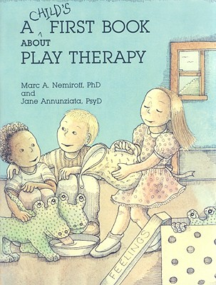 A Child's First Book about Play Therapy Cover Image