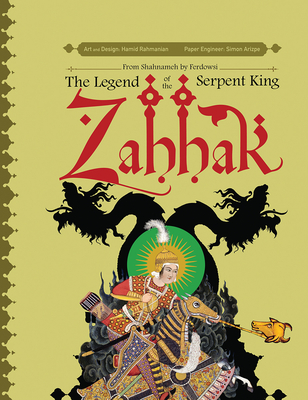 Zahhak: The Legend Of The Serpent King (A Pop-Up Book) Cover Image
