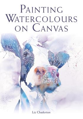 Painting Watercolours on Canvas Cover Image