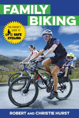 Family Biking: The Parent's Guide to Safe Cycling Cover Image